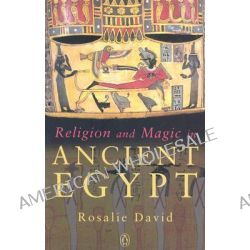 Religion and Magic in Ancient Egypt by Rosalie David, 9780140262520.