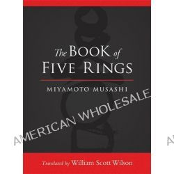 The Book of Five Rings by Miyamoto Musashi, 9781590309841.