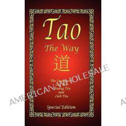 Tao - The Way - Special Edition by Professor Lao Tzu, 9781934255773.