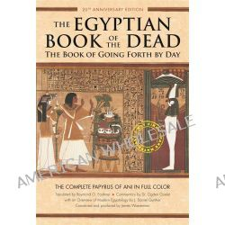 The Egyptian Book of the Dead, The Book of Going Forth by Day by Ogden Goelet, 9781452144382.