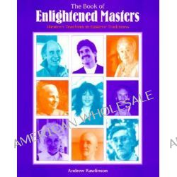 The Book of Enlightened Masters, Western Teachers in Eastern Traditions by Andrew Rawlinson, 9780812693102.