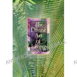 The Divine Art of Living, Selections from the Writings of Baha U Llah, the Bab, and Abdu L-Baha by Mabel Hyde Paine, 9781931847186.
