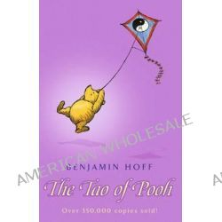 The Tao of Pooh, Wisdom of Pooh Ser. by A. A. Milne, 9781405204262.