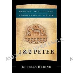 1 and 2 Peter by Douglas Harink, 9781587430978.