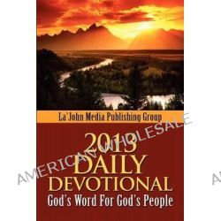 2013 Daily Devotional, God's Word for God's People by Aisha Adams, 9780615605036.