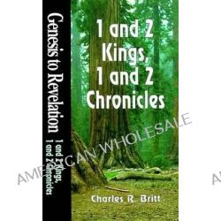 1 and 2 Kings, 1 and 2 Chronicles, Genesis to Revelation by Charles R. Britt, 9780687062287.