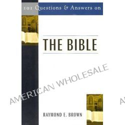 101 Questions and Answers on the Bible by Raymond E. Brown, 9780809142514.