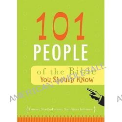 101 People of the Bible You Should Know, Famous, Not-So-Famous, Sometimes Infamous by Christopher D Hudson, 9781616263614.
