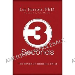 3 Seconds, The Power of Thinking Twice by Les Parrott, 9780310272496.