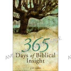 365 Days of Biblical Insight by J D Glass, 9781616634322.