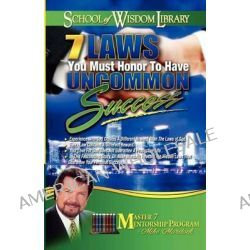 7 Laws You Must Honor to Have Uncommon Success by Mike Murdock, 9781563944208.
