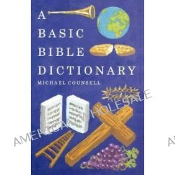 A Basic Bible Dictionary by Michael Counsell, 9781853114755.