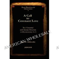 A Call to Covenant Love a Call to Covenant Love a Call to Covenant Love a Call to Covenant Love, Text Grammar and Litera