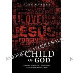 A Child of God by Jorn Overby, 9781625095084.