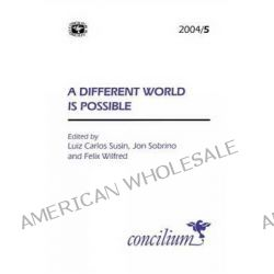A Different World is Possible by Luis Carlos Susin, 9780334030812.