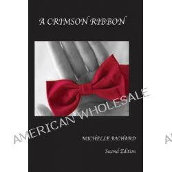 A Crimson Ribbon, Second Edition by Michelle Richard, 9781627469142.