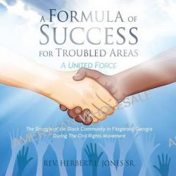 A Formula of Success for Troubled Areas by Rev Herbert L Jones Sr, 9781628390667.
