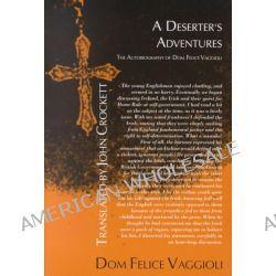 A Deserter's Adventures, The Autobiography of Dom Felice Vaggioli by Dom Felice Vaggioli, 9781877276118.