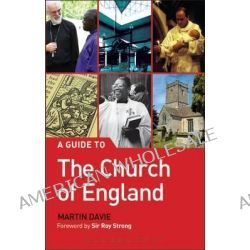 A Guide to the Church of England by Martin Davie, 9781906286132.