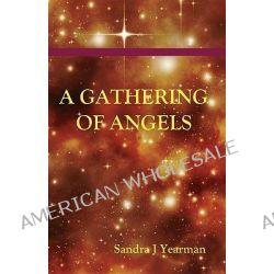 A Gathering of Angels by Sandra J Yearman, 9780981579108.