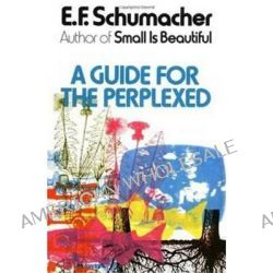 A Guide for the Perplexed by E.F. Schumacher, 9780060906115.