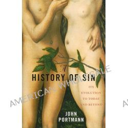 A History of Sin, How Evil Changes, but Never Goes Away by John Portmann, 9780742558137.