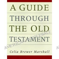 A Guide Through the Old Testament by Celia Brewer Sinclair, 9780804201247.