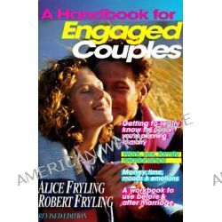 A Handbook for Engaged Couples, A Communication Tool for Those about to be Married by Alice Fryling, 9780830819782.