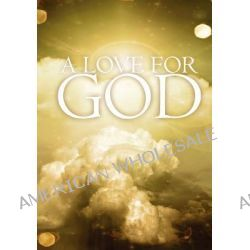 A Love for God by Gerry Bibaud, 9781453748459.