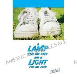 A Lamp for My Feet and a Light for My Path, For Catholic Teens by Nancy Humes, 9781931018432.