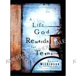 A Life God Rewards for Teens, Breakthrough (Multnomah Paperback) Ser. by Bruce Wilkinson, 9781590528259.