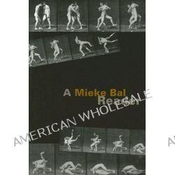 A Mieke Bal Reader by Mieke Bal, 9780226035857.