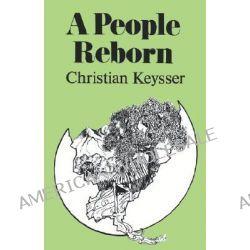 A People Reborn by Christian Keysser, 9780878081745.
