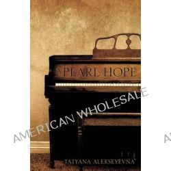 A Pearl of Hope by Tatyana Alekseyevna, 9781591609339.
