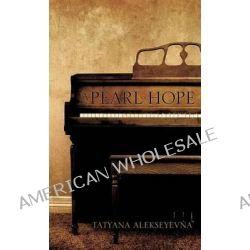 A Pearl of Hope by Tatyana Alekseyevna, 9781591609346.