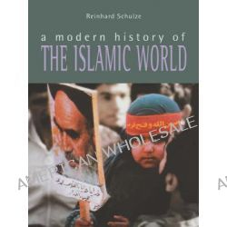 A Modern History of the Islamic World by Reinhard Schulze, 9780814797761.