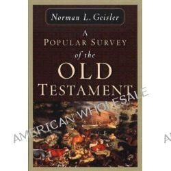 A Popular Survey of the Old Testament by Norman L. Geisler, 9780801036842.