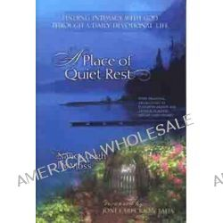 A Place of Quiet Rest, Finding Intimacy with God Through a Daily Devotional Life by Nancy Leigh DeMoss, 9780802466433.
