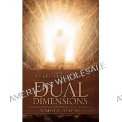A Purposeful Life in Dual Dimensions by Tommy C Seay Sr, 9781613790441.