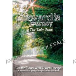 A Steward's Journey, The Early Years by Owen C Phelps, 9780976921028.