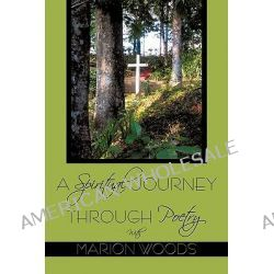 A Spiritual Journey Through Poetry With Marion Woods by Marion Woods, 9781438987583.