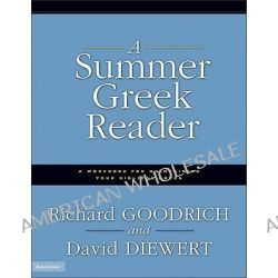 A Summer Greek Reader, A Workbook for Maintaining Your Biblical Greek by Richard J. Goodrich, 9780310236603.