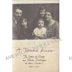 A Thousand Kisses, The Letters of Georg and Frieda Lindemeyer to Their Children, 1937-1941 by Frieda Lindemeyer, 9780747580317.