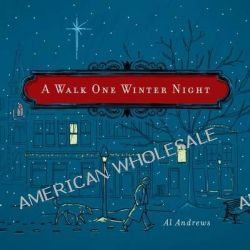 A Walk One Winter Night, A Real Christmas Story by Al Andrews, 9781605875286.