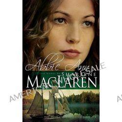 Abbie Ann by Sharlene MacLaren, 9781603740760.