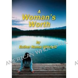 A Woman's Worth by Esther Noma Igbinehi, 9781905493852.