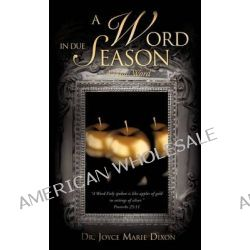 A Word in Due Season by Joyce Marie Dixon, 9781609578831.