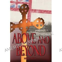 Above and Beyond by Mark a Biggs, 9780992429300.