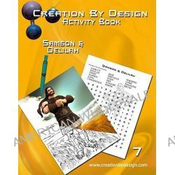 Activity Book - Samson and Delilah by Creation By Design Creation by Design, 9781936532025.