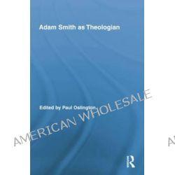 Adam Smith as Theologian by Paul Oslington, 9781138008793.